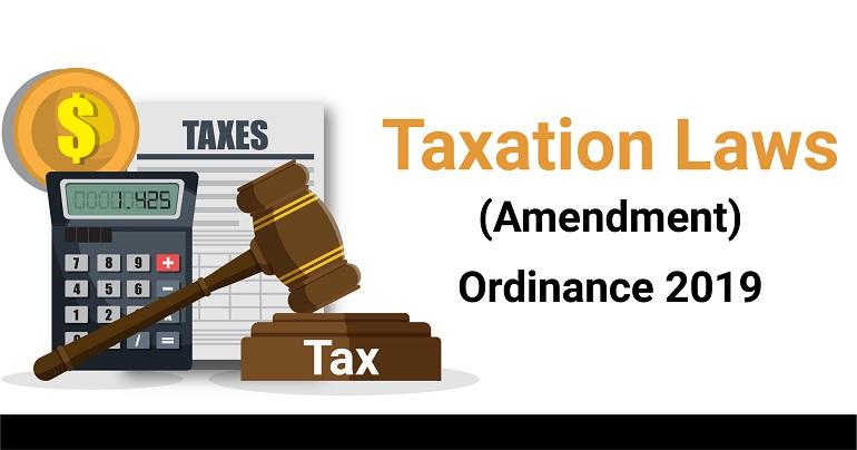 The Taxation Laws (Amendment) Ordinance, 2019