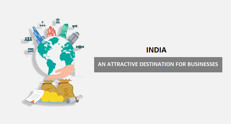 India: An Attractive Destination For Businesses