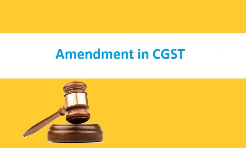 Amendments to the Central Goods and Services Tax Act, under the Finance bill, 2019
